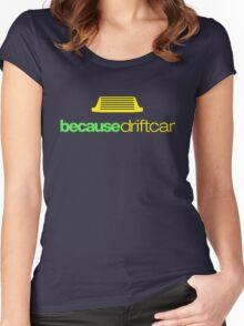 Because drift car (6) Women's Fitted Scoop T-Shirt