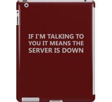 Server Is Down iPad Case/Skin