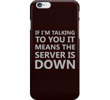 Server Is Down II iPhone Case/Skin