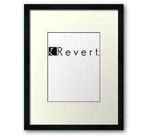 R e v e r t. Framed Print