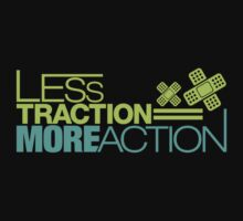Less traction = More action (3) Kids Tee