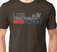 Less traction = More action (2) Unisex T-Shirt