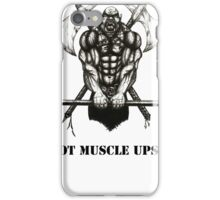 Got Muscle Ups? iPhone Case/Skin
