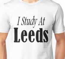 I study at Leeds Unisex T-Shirt