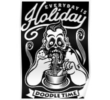 Everyday is holiday Doodle Time Poster