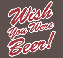 Wish You Were Beer! Kids Clothes