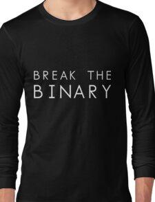 BREAK THE BINARY Long Sleeve T-Shirt
