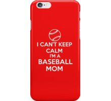 I'M A BASEBALL MOM T-shirt iPhone Case/Skin