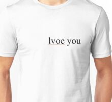 love you spelling mistake Unisex T-Shirt