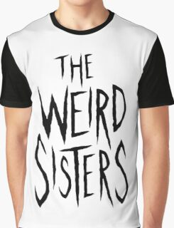 The Weird Sisters - Black Graphic T-Shirt