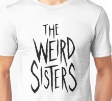 The Weird Sisters - Black Unisex T-Shirt