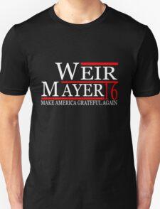 Weir Mayer 2016 Make America Grateful Again Unisex T-Shirt