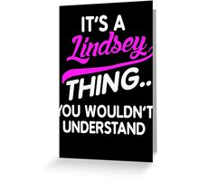 It's A Lindsey Thing Name Shirt Greeting Card