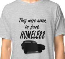 They were never homeless - SUPERNATURAL Classic T-Shirt