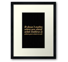 It' doesn't matter where you... Life Inspirational Quote Framed Print