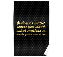 It' doesn't matter where you... Life Inspirational Quote Poster