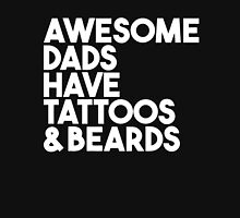 Awesome dads have tattoos & beards Unisex T-Shirt