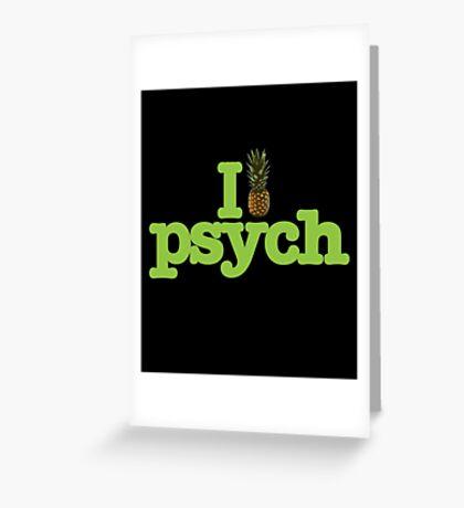 Psych I Like Psych Greeting Card