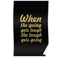 When the going... Gym Motivational Quote Poster