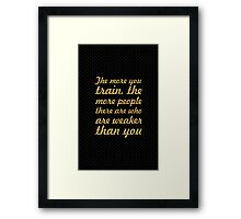 The more you train... Gym Motivational Quote Framed Print