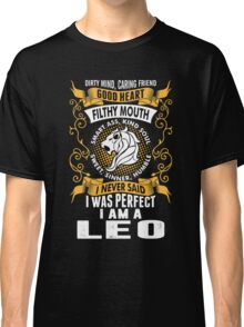 I Was Perfect I Am A Leo Classic T-Shirt