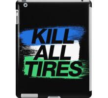 Kill All Tires (1) iPad Case/Skin