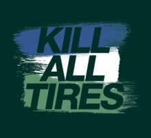 Kill All Tires (1) by PlanDesigner