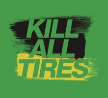 Kill All Tires (2) Kids Tee