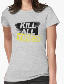 Kill All Tires (2) Womens Fitted T-Shirt