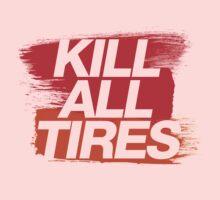 Kill All Tires (3) Kids Clothes