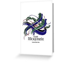 Clan McKenzie  Greeting Card