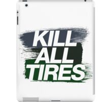 Kill All Tires (4) iPad Case/Skin