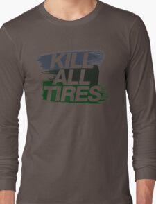 Kill All Tires (4) Long Sleeve T-Shirt