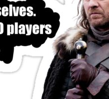 Pokemon GO players are coming, Ned Stark Sticker