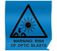 Warning: Risk Of Optic Blasts Poster