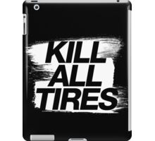 Kill All Tires (5) iPad Case/Skin