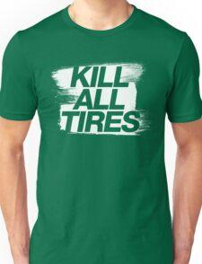 Kill All Tires (5) Unisex T-Shirt