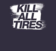 Kill All Tires (5) Unisex T-Shirt