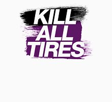 Kill All Tires (6) Unisex T-Shirt