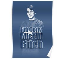 I'm Tony Micelli B*tch Poster