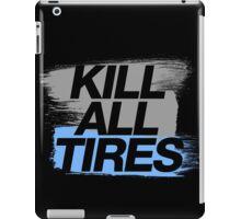 Kill All Tires (7) iPad Case/Skin