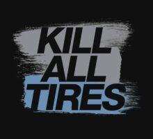 Kill All Tires (7) Kids Tee