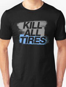 Kill All Tires (7) T-Shirt