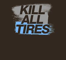 Kill All Tires (7) Unisex T-Shirt