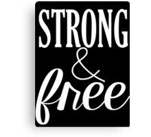 Strong & Free in White Canvas Print