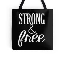 Strong & Free in White Tote Bag