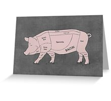 Parts of a Pig with Emphasis on Bacon Greeting Card