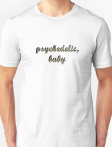 Psychedelic, baby Unisex T-Shirt
