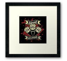 Blood & Ice Cream - Variant Framed Print