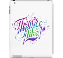 There's No Place Like ~ iPad Case/Skin